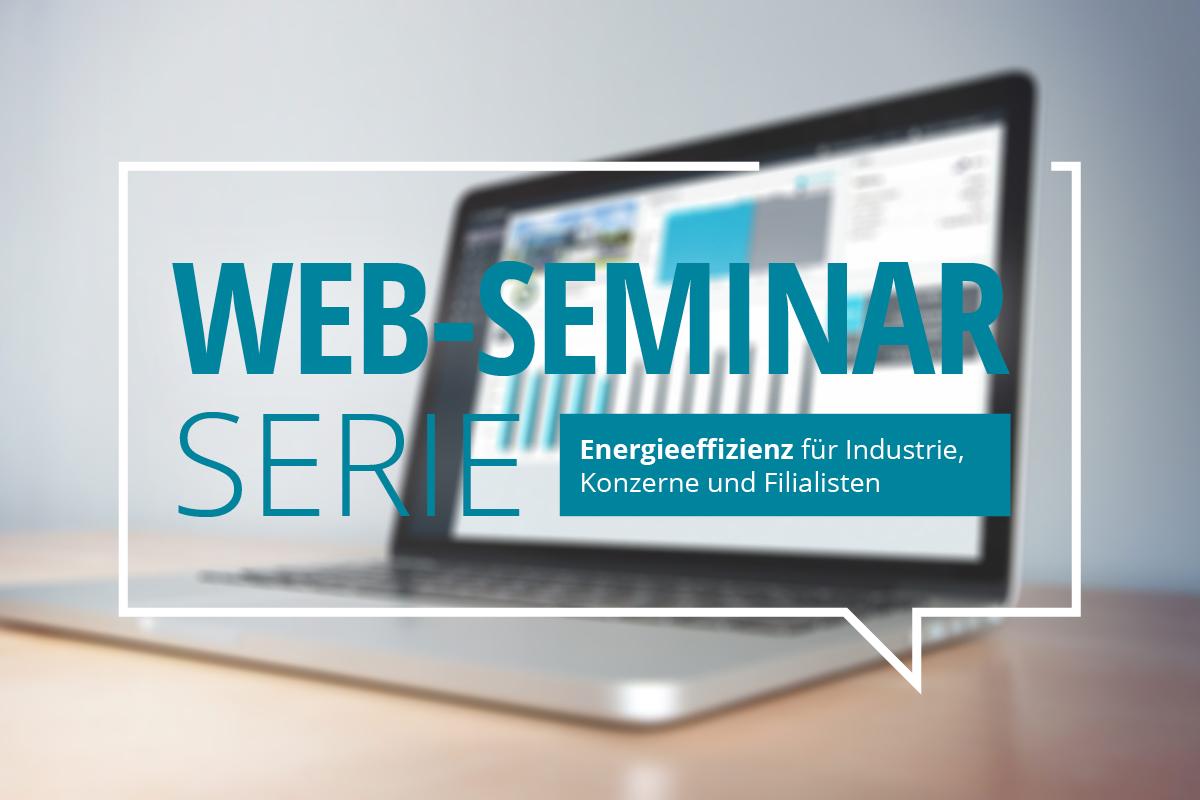 Web-Seminar-Serie Energieeffizienz für Industrie, Konzerne und Filialisten